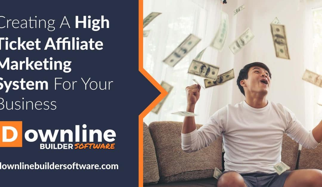 Creating A High Ticket Affiliate Marketing System