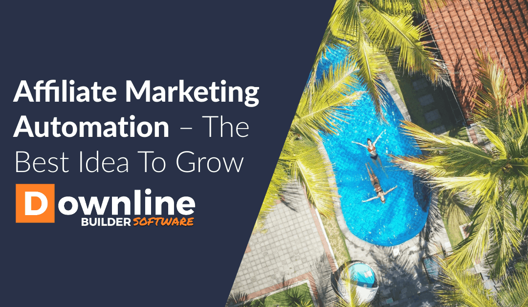Affiliate Marketing Automation – The Best Idea To Grow
