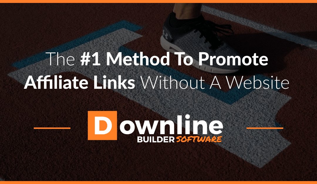 The #1 Method To Promote Affiliate Links Without A Website
