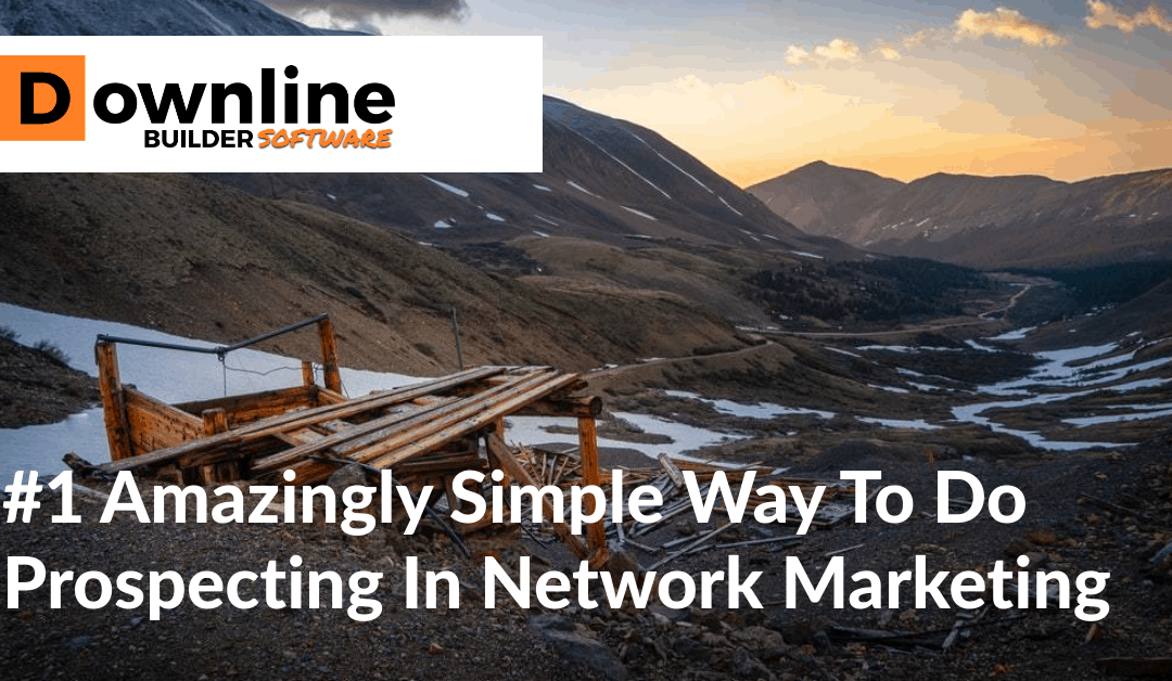 #1 Amazingly Simple Way To Do Prospecting In Network Marketing