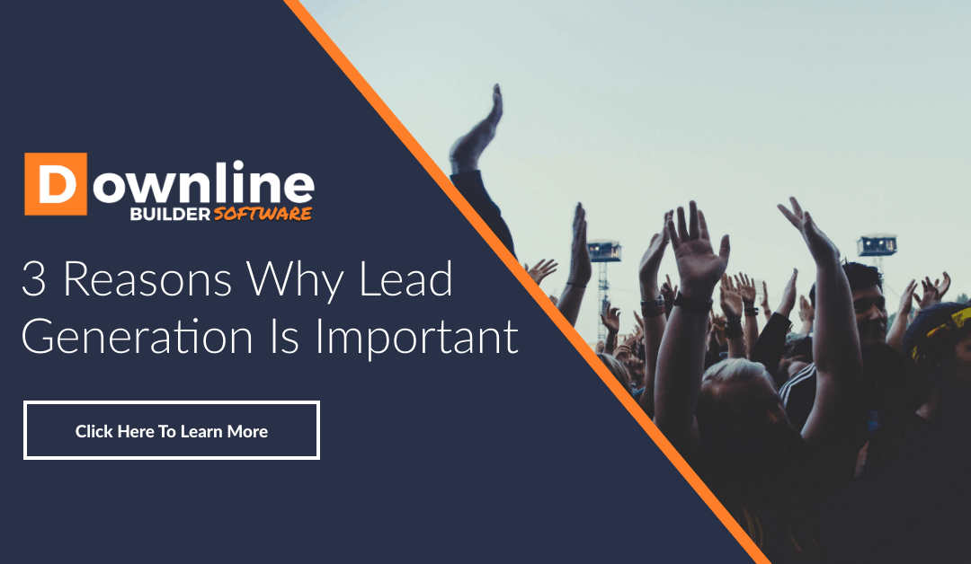 3 Reasons Why Lead Generation Is Important